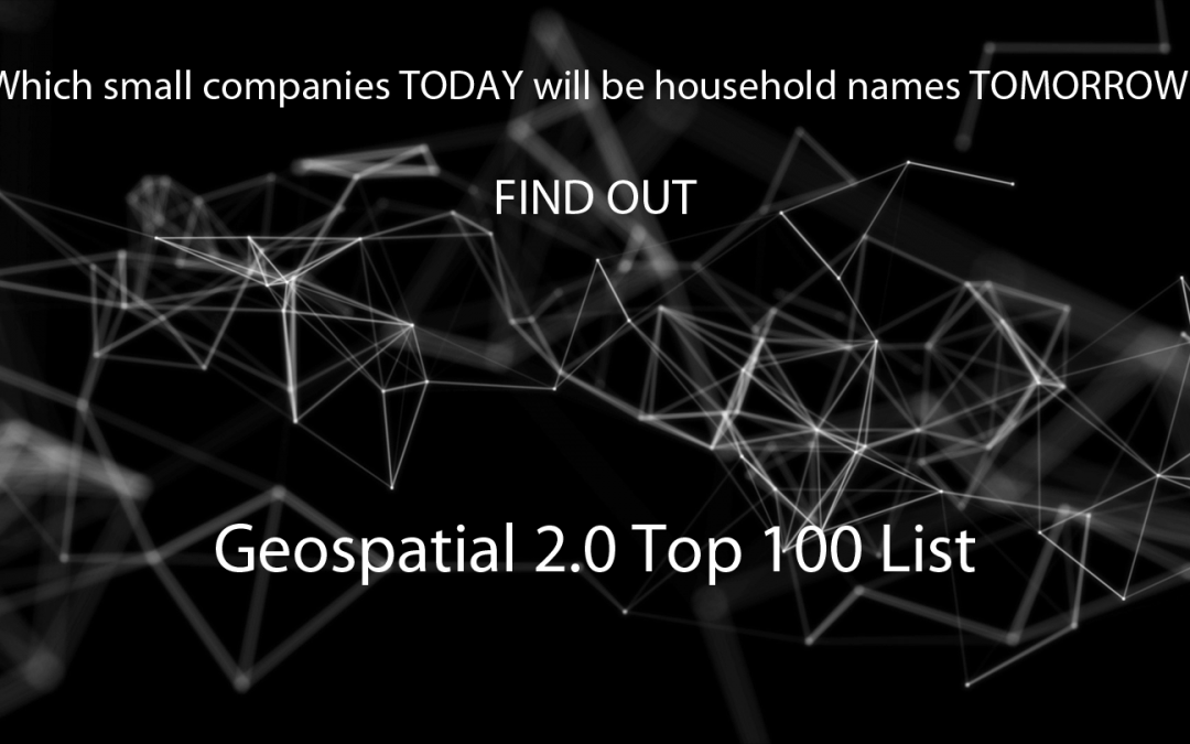 What we Learned from the Geospatial 2.0 Top 100 List